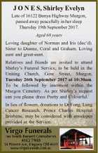 J O N E S, Shirley Evelyn Late of 16122 Bunya Highway Murgon, passed away peacefully in her sleep Thursday 19th September 2017. Aged 68 years Loving daughter of Norman and Iris (dec'd). Sister to Dianne, Coral and Graham. Loving aunt and great-aunt. Relatives and friends are invited to ...
