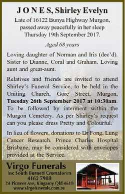 J O N E S, Shirley Evelyn Late of 16122 Bunya Highway Murgon, passed away peacefully in her sleep Th...