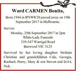 Ward CARMEN Bonita, Born 1944 in IPSWICH passed away on 19th September 2017 in Melbourne. Service Mo...