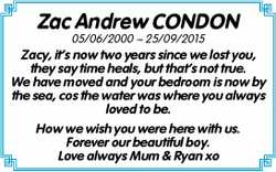 Zac Andrew CONDON   05/06/2000 ~ 25/09/2015   Zacy, it's now two years since we los...