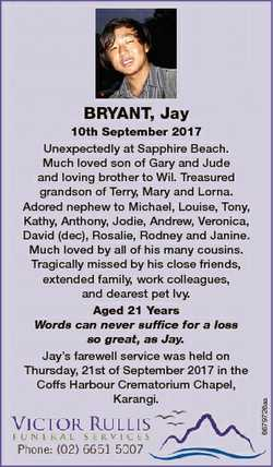 6679726aa BRYANT, Jay 10th September 2017 Unexpectedly at Sapphire Beach. Much loved son of Gary and...
