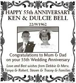 HAPPY 55th ANNIVERSARY KEN & DULCIE BELL 22/9/1962 Congratulations to Mum & Dad on your 55th...