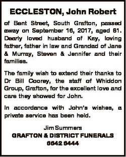 ECCLESTON, John Robert of Bent Street, South Grafton, passed away on September 16, 2017, aged 81. De...