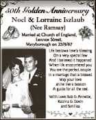 50th Goolden Annivversary Noel & Lorraine Iszlaub I (Nee Ramsay) Married at Church of England, Lennox Street, Maryborough Maryboroug on 23/9/67 Life bestows love's blessing On a very special few And I believed it happened When life encountered you You are the perfect couple In a marriage that ...