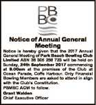 Notice of Annual General Meeting Notice is hereby given that the 2017 Annual General Meeting of Park Beach Bowling Club Limited ABN 38 305 258 723 will be held on Sunday, 24th September 2017 commencing at 9.00am at the premises of the Club at Ocean Parade, Coffs Harbour. Only ...