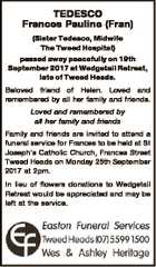 TEDESCO Frances Pauline (Fran) (Sister Tedesco, Midwife The Tweed Hospital) passed away peacefully on 19th September 2017 at Wedgetail Retreat, late of Tweed Heads. Beloved friend of Helen. Loved and remembered by all her family and friends. Loved and remembered by all her family and friends Family and friends are ...