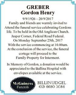GREBER Gordon Henry 9/9/1926 - 20/9/2017 Family and friends are warmly invited to Attend the funeral...
