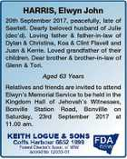HARRIS, Elwyn John 20th September 2017, peacefully, late of Sawtell. Dearly beloved husband of Julie (dec'd). Loving father & father-in-law of Dylan & Christina, Koa & Clint Flavell and Juan & Kerrie. Loved grandfather of their children. Dear brother & brother-in-law of Glenn & Tori. Aged 63 Years Relatives and friends are invited to attend ...