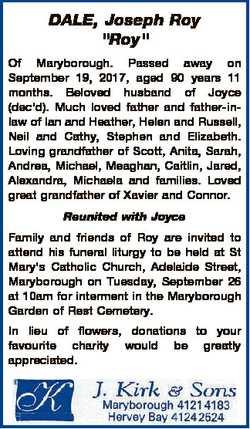 "DALE, Joseph Roy ""Roy"" Of Maryborough. Passed away on September 19, 2017, aged 90 years 11..."