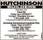 Established 1912 Ferry Rd Close: 5pm 25/09/2017 Contact: Chandana Kurrupu T: (07) 4646 1500 E: chandana.kurrupu@hutchinsonbuilders.com.au Amberley Aeronautical Industrial Park Close: 10am 4/10/2017 Contact: Ben Adams T: (07) 4646 1500 QBCC: 2709 Building Code 2013 may apply to these projects. Details will ...