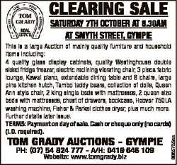 CLEARING SALE SATURDAY 7TH OCTOBER AT 8.30AM AT SMYTH STREET, GYMPIE TOM GRADY AUCTIONS - GYMPIE PH:...