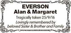 EVERSON Alan & Margaret Tragically taken 25/9/16 Lovingly remembered by beloved Sister & Bro...