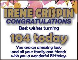 IRENE CRISPIN CONGRATULATIONS Bestt wishes B i h tturning i 104 today You are an amazing lady and al...