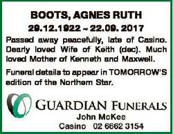 BOOTS, AGNES RUTH 29.12.1922  22.09. 2017 Passed away peacefully, late of Casino. Dearly loved Wife...