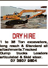 DRY HIRE 1 to 35 Ton excavators, long reach & Standard all attachments.Tracked Dump trucks Loaders articulated & Skid steer. 07 3807 9804