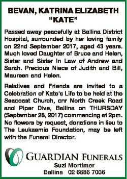 "BEVAN, KATRINA ELIZABETH ""KATE"" Passed away peacefully at Ballina District Hospital, surro..."