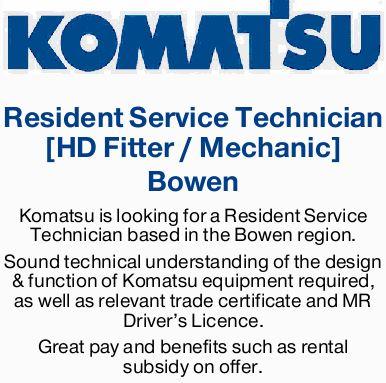 Bowen    Komatsu is looking for a Resident Service Technician based in the Bowen region.  ...