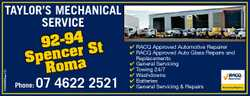 TAYLOR'S MECHANICAL SERVICE 92-94 Spencer St Roma Phone: 07 4622 2521 RACQ Approved Auto...