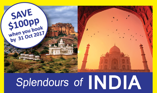 SPLENDOURS OF INDIA Save $100pp when you book by 31 Oct 2017 17 Days - Departs 20 February 2018...