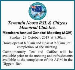 Tewantin Noosa RSL & Citizens Memorial Club Inc. Members Annual General Meeting (AGM) Sunday,...
