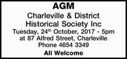 AGM Charleville & District Historical Society Inc Tuesday, 24th October, 2017 - 5pm at 87 Alf...
