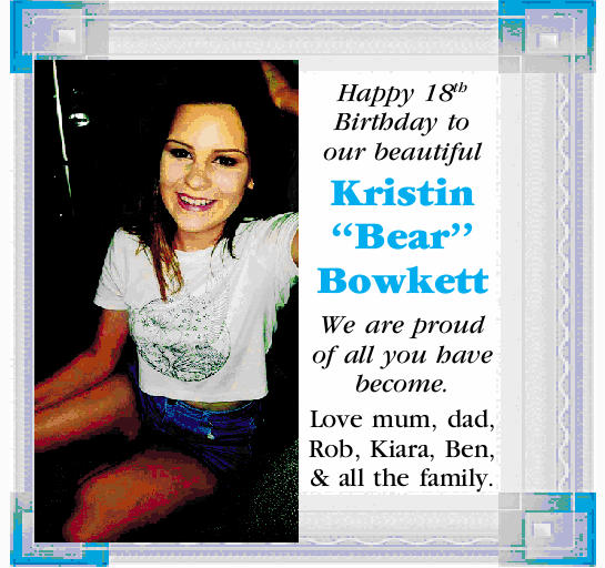 Happy 18th Birthday to our beautiful Kristin ``Bear'' Bowkett We are proud of all you hav...
