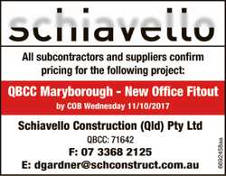 All subcontractors and suppliers confirm pricing for the following project: QBCC Maryborough - Ne...