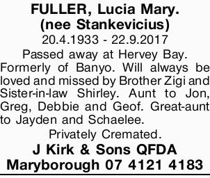 20.4.1933 - 22.9.2017   Passed away at Hervey Bay. Formerly of Banyo.   Will always be lo...