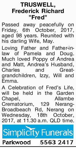 "TRUSWELL, Frederick Richard ""Fred"" Passed away peacefully on Friday, 6th October, 2017,..."