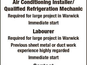 POSITIONS AVAILABLE: Air Conditioning Installer/ Qualified Refrigeration Mechanic Required for large project in Warwick Immediate start Labourer Required for large project in Warwick Previous sheet metal or duct work experience highly regarded Immediate start Barry Dever 0419 652 492 6694180aa Contact