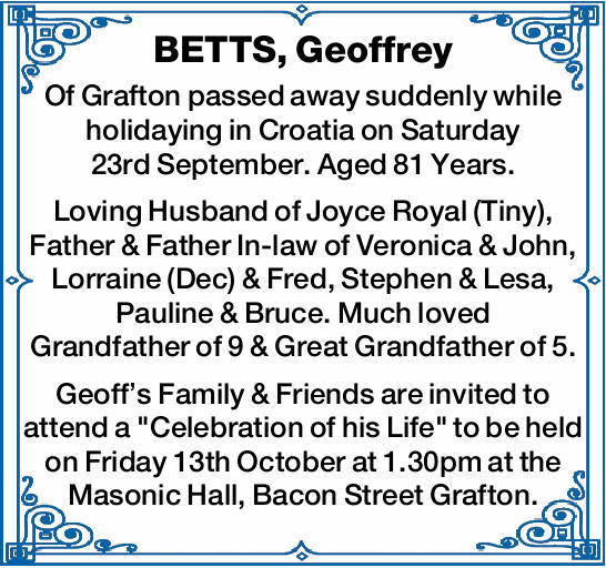Of Grafton passed away suddenly while holidaying in Croatia on Saturday 23rd September. Aged 81 Y...
