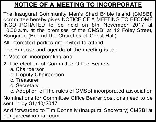 The Inaugural Community Men's Shed Bribie Island (CMSBI) committee hereby gives NOTICE OF A M...
