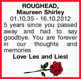 ROUGHEAD, Maureen Shirley 01.10.35 - 16.10.2012 5 years since you passed away and had to say good...