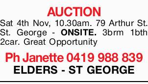 AUCTION     Sat 4th Nov,  10.30am.  79 Arthur St. St. George - ONSITE.  3br...