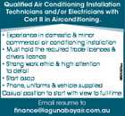 Qualified Air Conditioning Installation Technicians and/or Electricians with Cert II in Airconditioning. 6693590aa * Experience in domestic & minor commercial air conditioning installation * Must hold the required trade licences & drivers licence * Strong work ethic & high attention to detail * Start asap * Phone, uniforms & vehicle supplied Casual position to start with view to ...