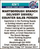 Experience in the Plumbing Supply or Building Industry would be an Advantage but not Essential, Product training will be available. A car manual licence is Essential. Apply within, or Email Resumes to: The Branch Manager Ken's Plumbing Supplies 336 Alice St Maryborough Qld 4650 Email: maryborough@kens.com.au ...