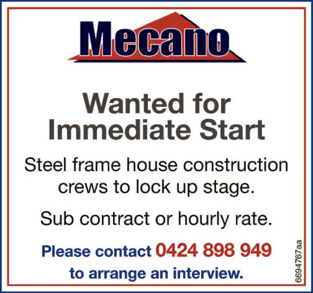 Wanted for Immediate Start Steel frame house construction crews to lock up stage. Sub contract or...
