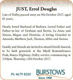 JUST, Errol Douglas Late of Dalby, passed away on 9th October 2017, aged 81 years. Dearly loved Husb...