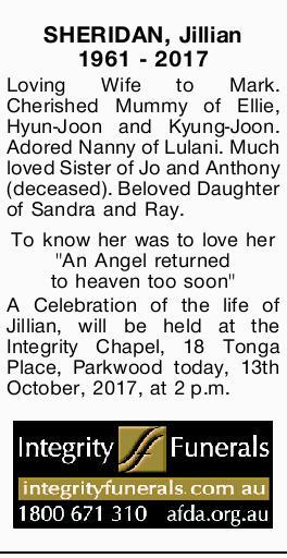 SHERIDAN, Jillian 1961 - 2017 Loving Wife to Mark. Cherished Mummy of Ellie, Hyun-Joon and Kyung-...