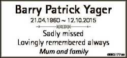 Barry Patrick Yager 21.04.1960  12.10.2015 Sadly missed Lovingly remembered always Mum and family 66...