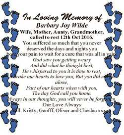 In Loving Memory of Barbary Joy Wilde Wife, Mother, Aunty, Grandmother, called to rest 12th Oct 2016...