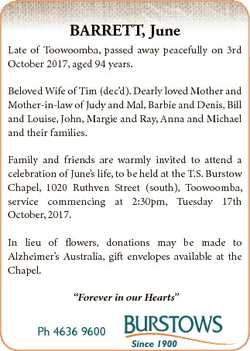 BARRETT, June Late of Toowoomba, passed away peacefully on 3rd October 2017, aged 94 years. Beloved...