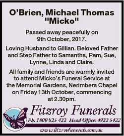 """O'Brien, Michael Thomas """"Micko"""" Passed away peacefully on 9th October, 2017. Loving Hu..."""