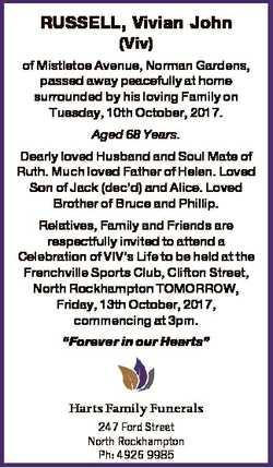 RUSSELL, Vivian John (Viv) of Mistletoe Avenue, Norman Gardens, passed away peacefully at home surro...