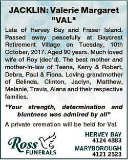 """JACKLIN: Valerie Margaret """"VAL"""" Late of Hervey Bay and Fraser Island. Passed away peaceful..."""