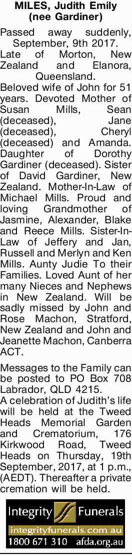 Passed away suddenly, September, 9th 2017. Late of Morton, New Zealand and Elanora, Queensl...