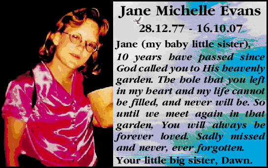 Jane (my baby little sister), 10 years have passed since God called you to his heavenly garden. T...