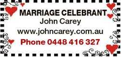 MARRIAGE CELEBRANT John Carey www.johncarey.com.au Phone 0448 416 327