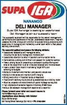 NANANGO DELI MANAGER Supa IGA Nanango is seeking an experienced Deli Manager to join our successful team The successful applicant will be responsible for the overall management, performance and operations of the deli, cafe/bakery department. They will possess the drive, energy and ambition to succeed very quickly along with ...