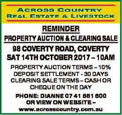 REMINDER PROPERTY AUCTION & CLEARING SALE 98 COVERTY ROAD, COVERTY SAT 14TH OCTOBER 2017 - 10AM...